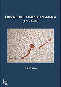 """""""Orígenes del Flamenco en Málaga"""" de José Gelardo"""