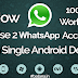How to Use Two Whatsapp Accounts on Single Android Device - Latest Working Trick