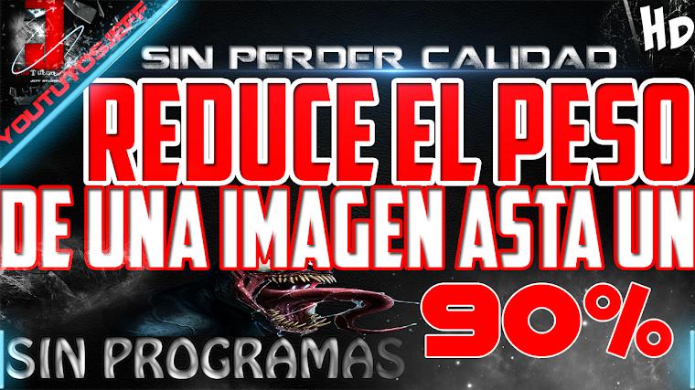 COMO BAJAR EL PESO DE UNA IMAGEN SIN PERDER CALIDAD | 2015