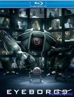 Người Máy Nổi Loạn (2009) - Eyeborgs (2009)