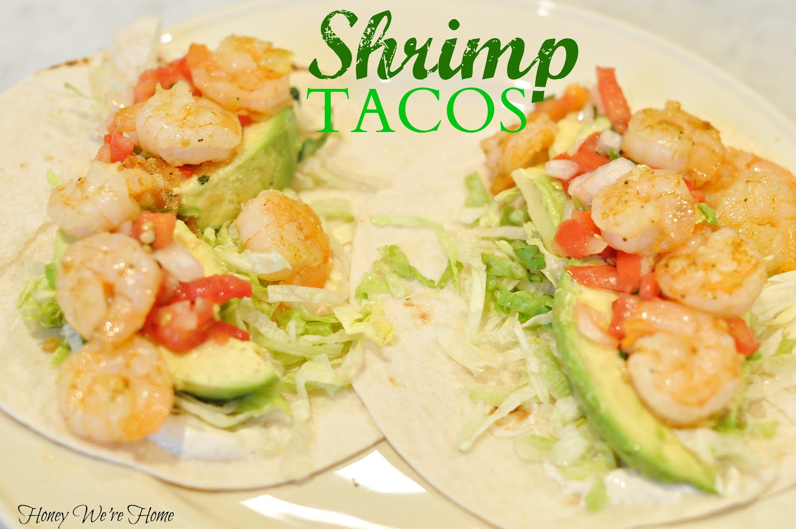 Honey We're Healthy: Grilled Shrimp Tacos