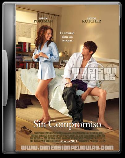 Sin Compromiso (DVDRip Esp.Latino) (2011)