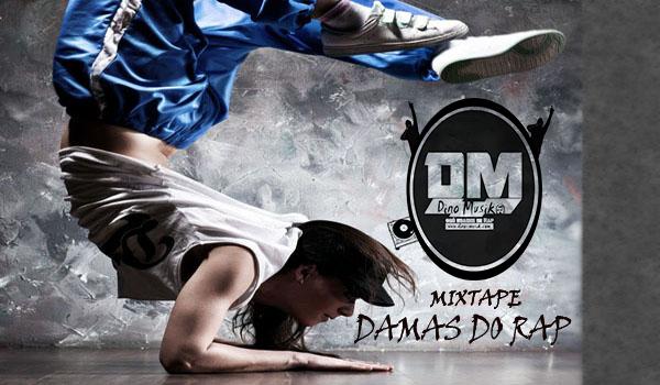 "Dino-Musik - Disponibliza Mixtape "" DAMAS DO RAP"" (Especial Março Mulher) (Baixem)"