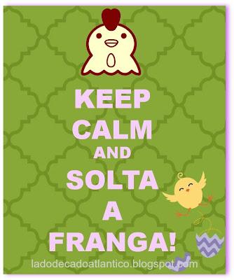 """Imagem do banner """"Keep Calm and Solta a Franga!"""""""