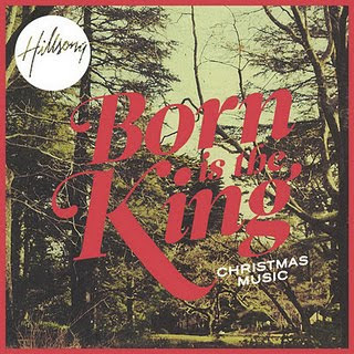 Hillsong - Born Is The King 2011