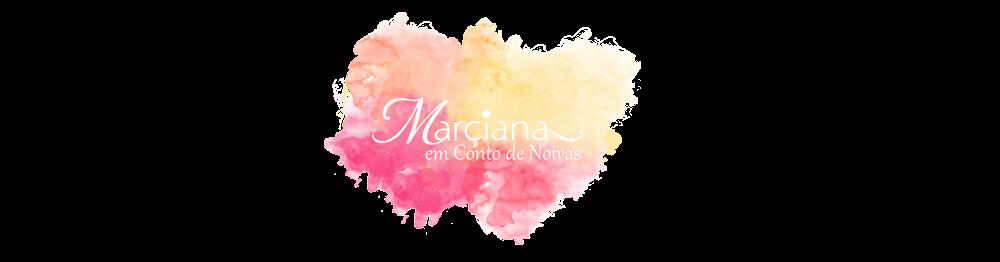 MARCIANA EM CONTO DE NOIVAS