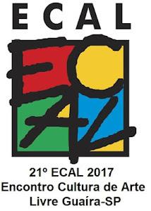21º ECAL Encontro Cultura de Arte Livre Casa de Cultura Professor João Augusto de Mello 18 a 23 de