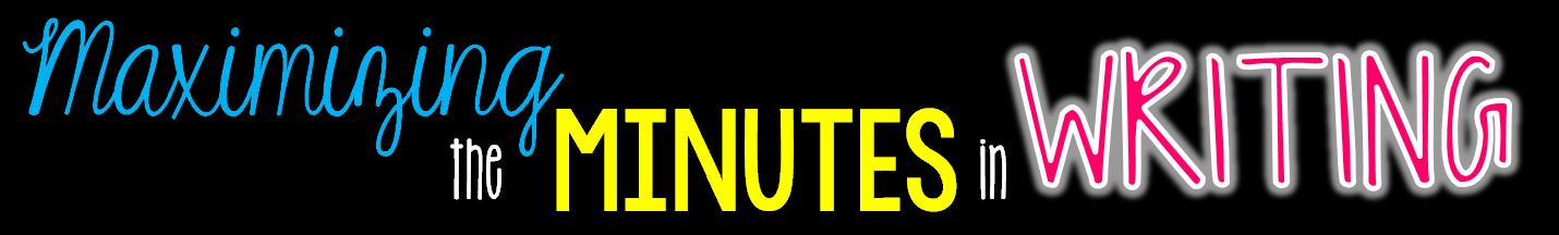 http://www.teachingmaddeness.com/2015/01/maximizing-minutes-writing.html