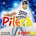 Banda Pilera CD - Na Casa Das Novinhas 02/08/2014