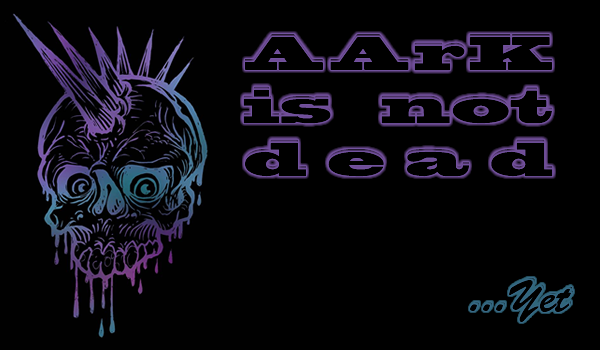 AArK's Not Dead