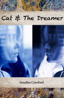 Cat &amp; the Dreamer, Annalisa Crawford