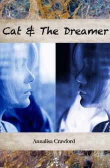 Cat & the Dreamer, Annalisa Crawford