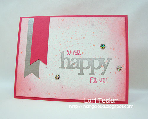 So Very Happy for You-designed by Lori Tecler-Inking Aloud-stamps from WPlus9