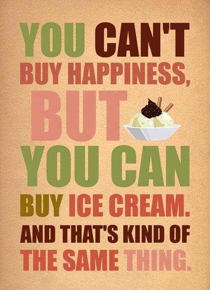 Happiness and icecream ~ nice thought
