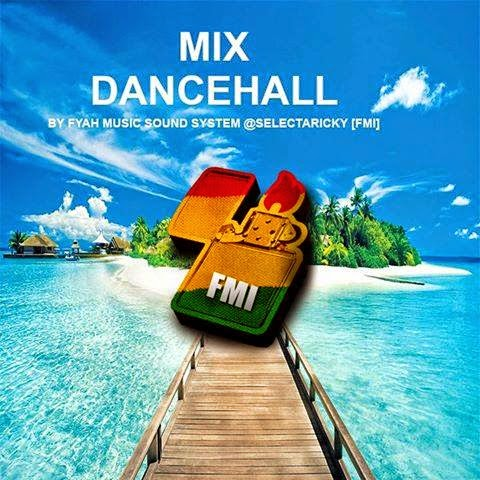 #ESTRENO MIX DANCEHALL BY FYAH MUSIC SOUND SYSTEM @SELECTARICKY [FMI]