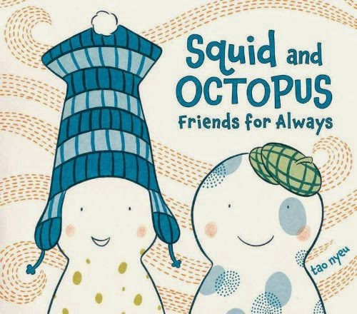 Squid and Octopus: Friends for Always by Tao Nyeu, included in a book review list of ocean books for preschoolers