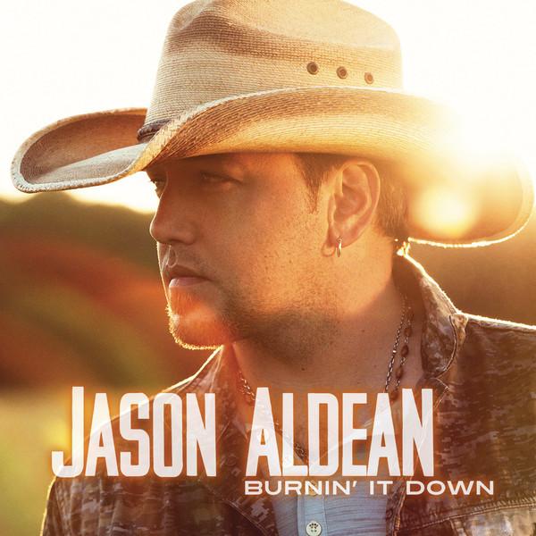 Jason Aldean - Burnin' It Down - Single Cover