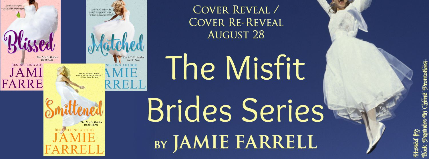 The Misfit Brides Series by Jamie Farrell – Cover Re-Reveal + Giveaway @TheJamieFarrell @BPICPromos