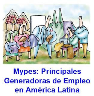 Mypes:Generadoras de Empleo en América Latina