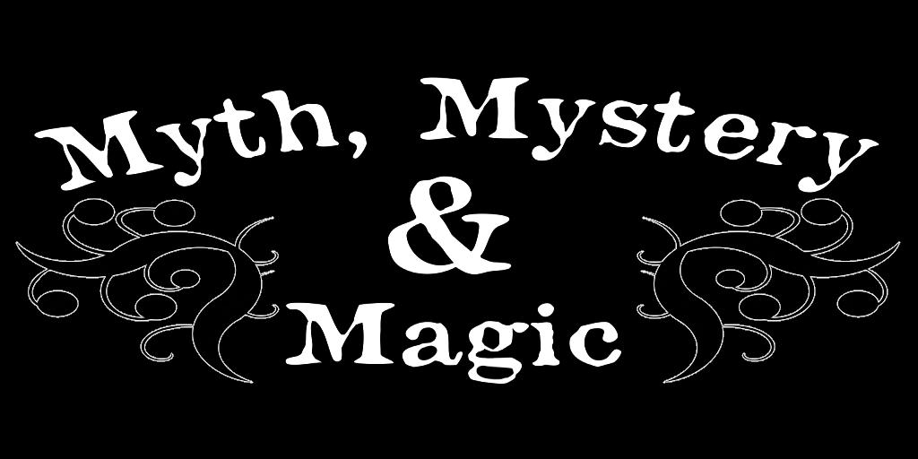 Myth, Mystery & Magic