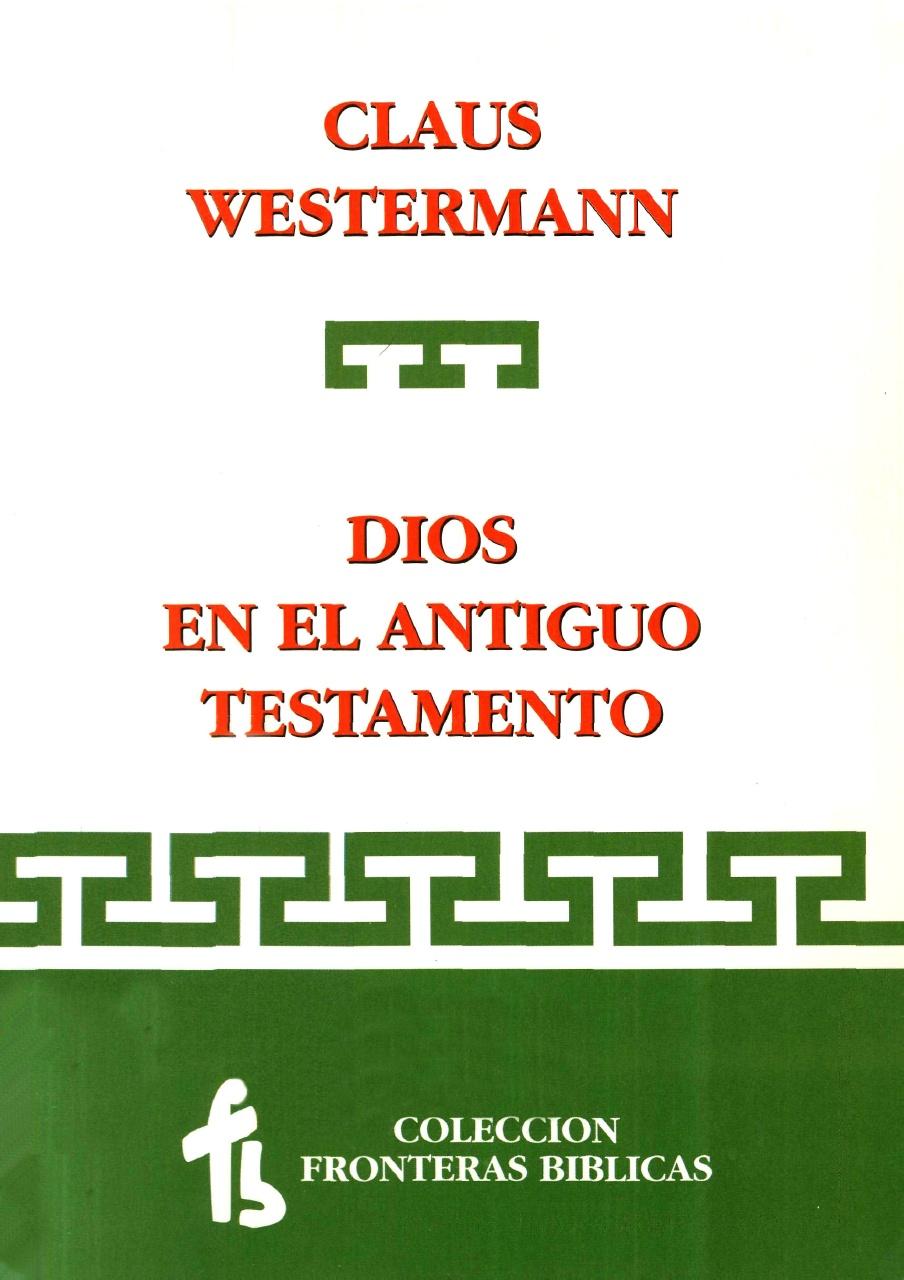 Claus Westermann-Dios En El Antiguo Testamento-