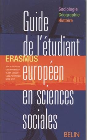 KRICHEWSKY Léna, MILHAUD Olivier, PETTINAROLI Laura, SCOT Marie (dir.), (2007), Guide de l'étudiant européen en sciences sociales, Belin : Paris