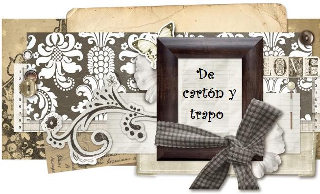 DE CARTÓN Y TRAPO