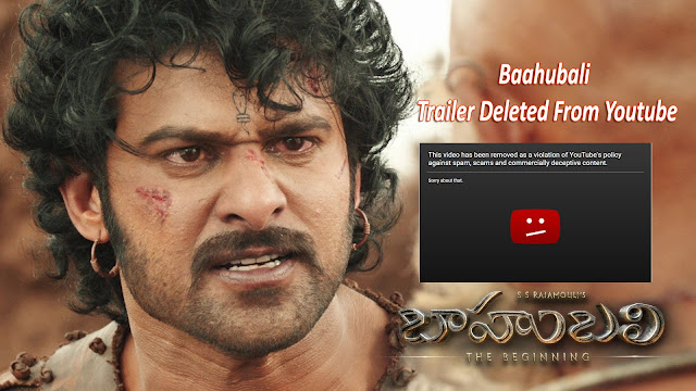 Baahubali Telugu Trailer Deleted From Youtube