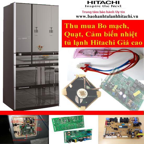 Thu mua Bo mạch, Quạt, Cảm biến nhiệt tủ lạnh Hitachi Giá cao