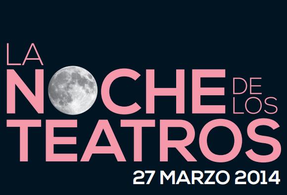 La Noche de los Teatros - 27 de marzo de 2014
