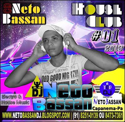 CD NETO BASSAN HOUSE CLUB # 01 O MELHOR DA ELETRONIC MUSIC