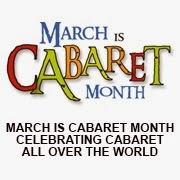 MARCH IS CABARET MONTH UPDATE