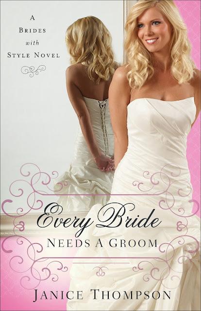 Every Bride Needs A Groom (Brides with Style, Book 1) by Janice Thompson