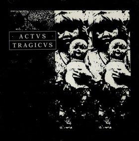 Actvs Tragicvs - Actvs Tragicvs