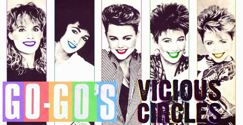 Go-Go's - Vicious Circles
