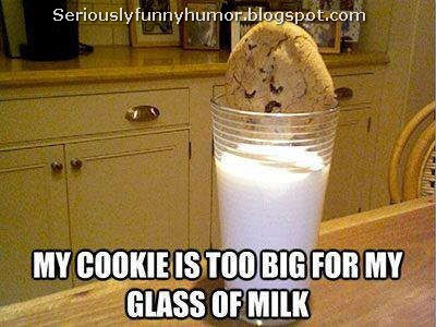 Cookie too big for my glass of milk