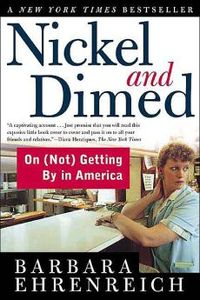 "Book cover: ""Nickel and Dimed -- On (Not) Getting By in America"" by Barbara Ehrenreich"