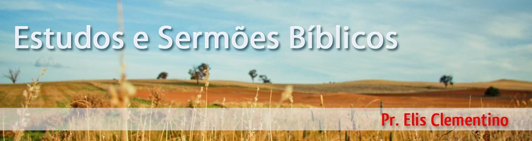 ESTUDOS BÍBLICOS E SERMÕES