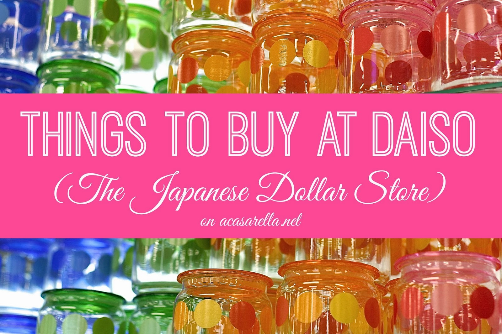 A Visit To Daiso The Quot Japanese Dollar Store Quot A Casarella