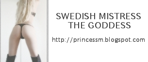 SWEDISH MISTRESS - THE GODDESS!