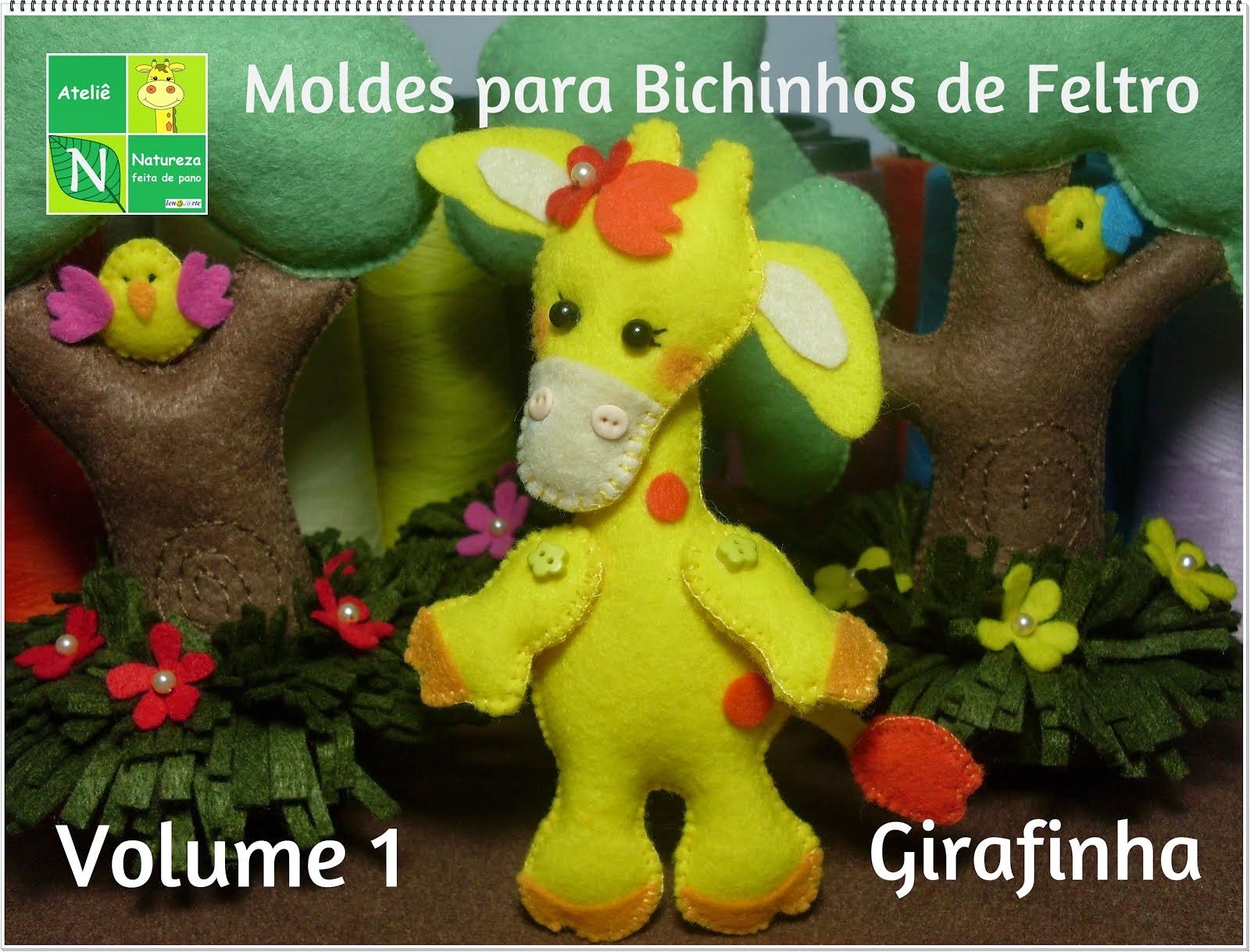 Apostila Digital/Moldes para Bichinhos de Feltro Volume 1 Girafinha