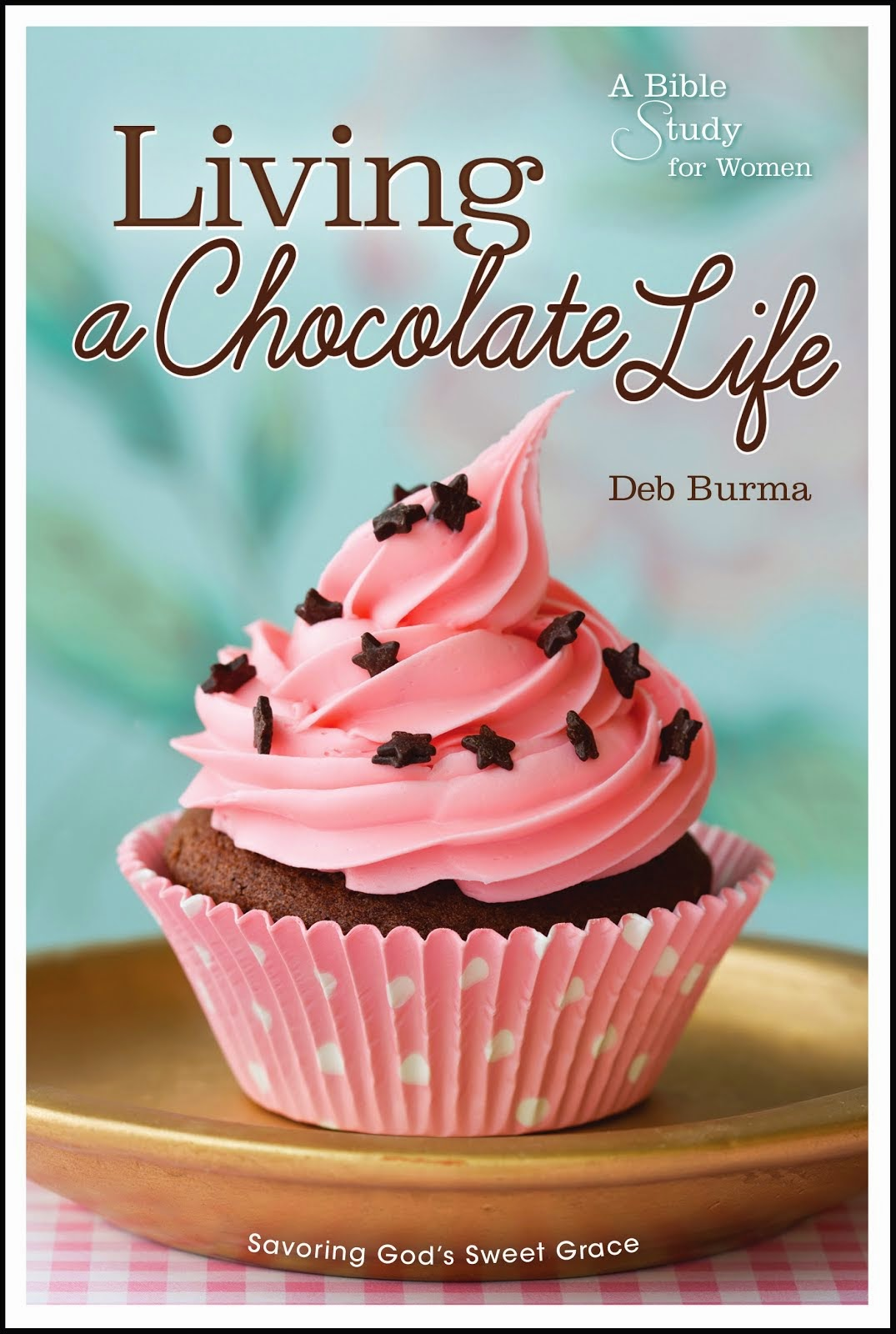 Living A Chocolate Life Bible Study