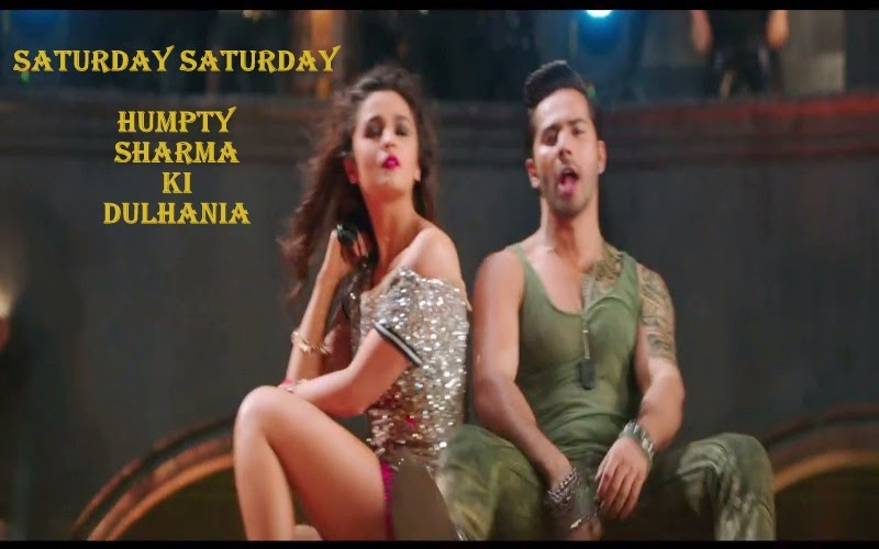 saturday saturday humpty sharma ki dulhania video song