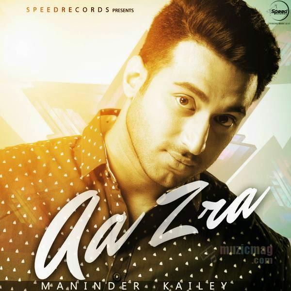 Sajna Je Samble Gea Prabh Gill: Maninder Kailey Released 2nd Single 'Aa Zra'