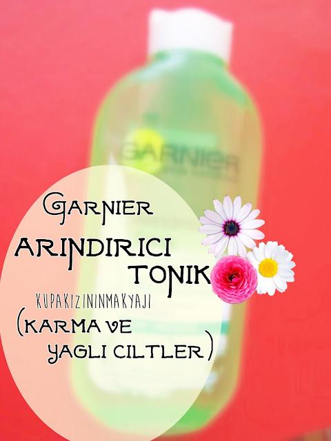 Garnier Arındırıcı Tonik (Karma ve Yağlı Ciltler) II Kupakızınınmakyajı