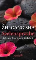 http://www.amazon.de/Seelensprache-Erkenne-deine-innere-Wahrheit/dp/3426656485/ref=sr_1_3?ie=UTF8&qid=1384638304&sr=8-3&keywords=zhi+gang+sha