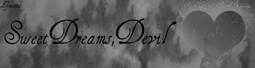 Sweet dreams, devil ~