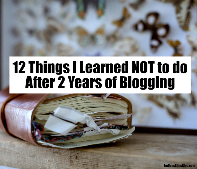 12 things i learned not to do after 2 years of blogging