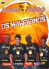 Download  musicasBAIXAR DVD Os Hawaianos – Furacão 2000 Ao Vivo