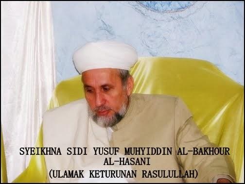 SYEIKHNA SIDI YUSUF MUHYIDDIN AL-BAKHOUR AL-HASANI